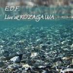 Live at KOZAGAWA / E.D.F. (2008)