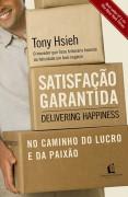 Satisfação Garantida: No Caminho do Lucro e da Paixão - Tony Hsieh (Editora Thomas Nelson)