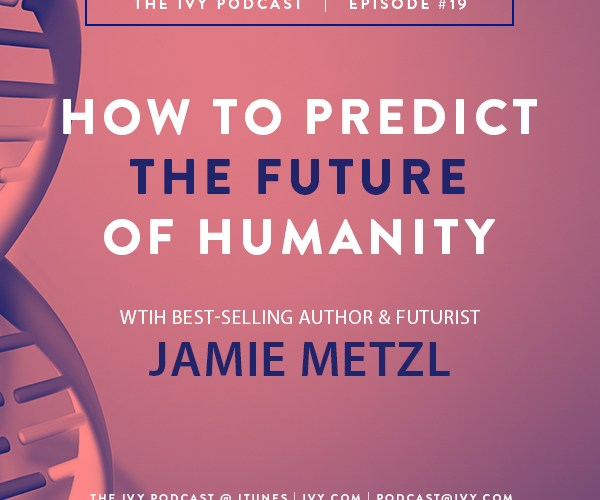 Jamie Metzl Discusses How to predict the future of humanity