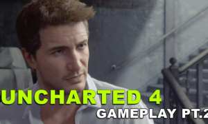 uncharted 4 gameplay part 2