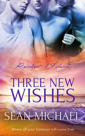 Three New Wishes by Sean Michael: Quick Review