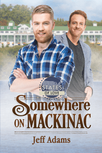 Somewhere on Mackinac by Jeff Adams: Exclusive Guest Post, Quick Review, Excerpt and Giveaway