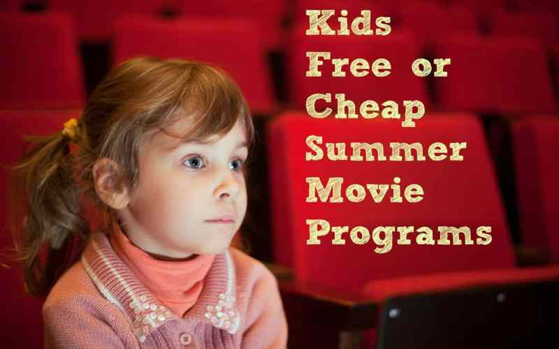 Kids Free or Cheap Summer Movie Programs