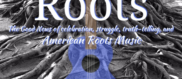 Roots, Music, and Faith