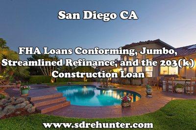 San Diego FHA Loans: Conforming, Jumbo, Streamlined Refinance, and 203(k) Construction Loan ...