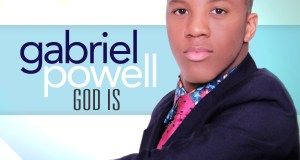 Gabriel Powell God Is