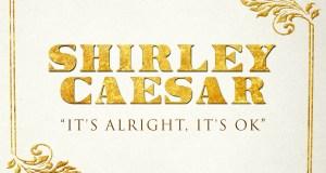 ShirleyCaesar-ItsAlright,ItsOk-Single