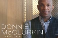 """Donnie McClurkin's New Single """"I Need You"""" Available Everywhere Digital Music is Sold"""