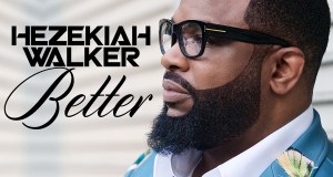 Hezekiah Walker - Better