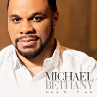 """Standout Vocalist Michael Bethany Releases New Sophomore Single """"God With Us"""", Available Now On All Digital Platforms"""