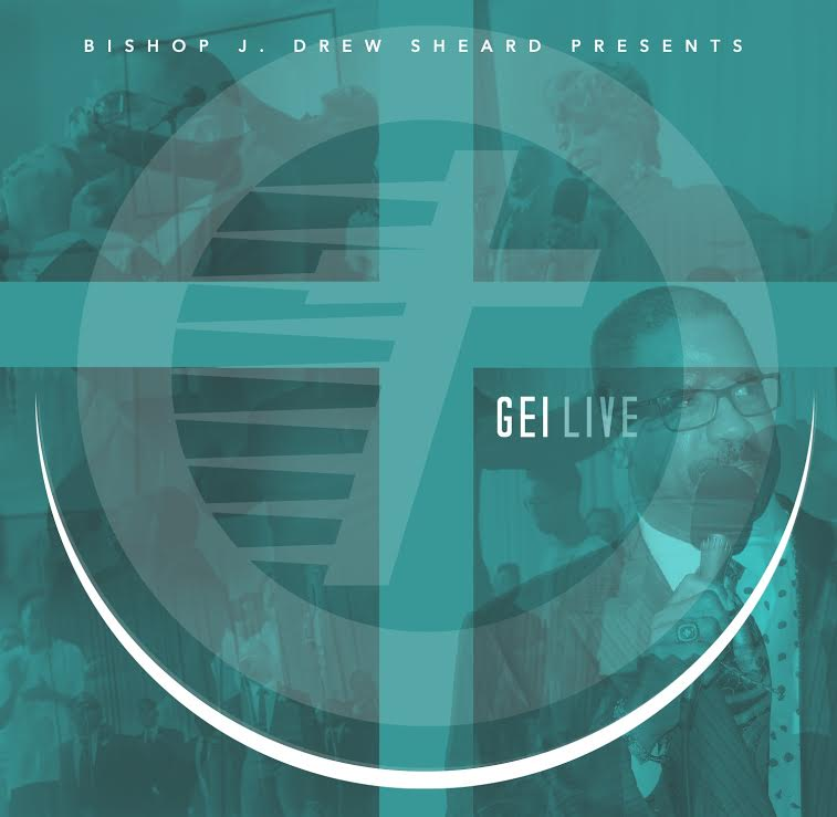 Kierra Sheard, Karen Clark Sheard, Bishop J. Drew Sheard, and More-GEI LIVE New Album Pre Order