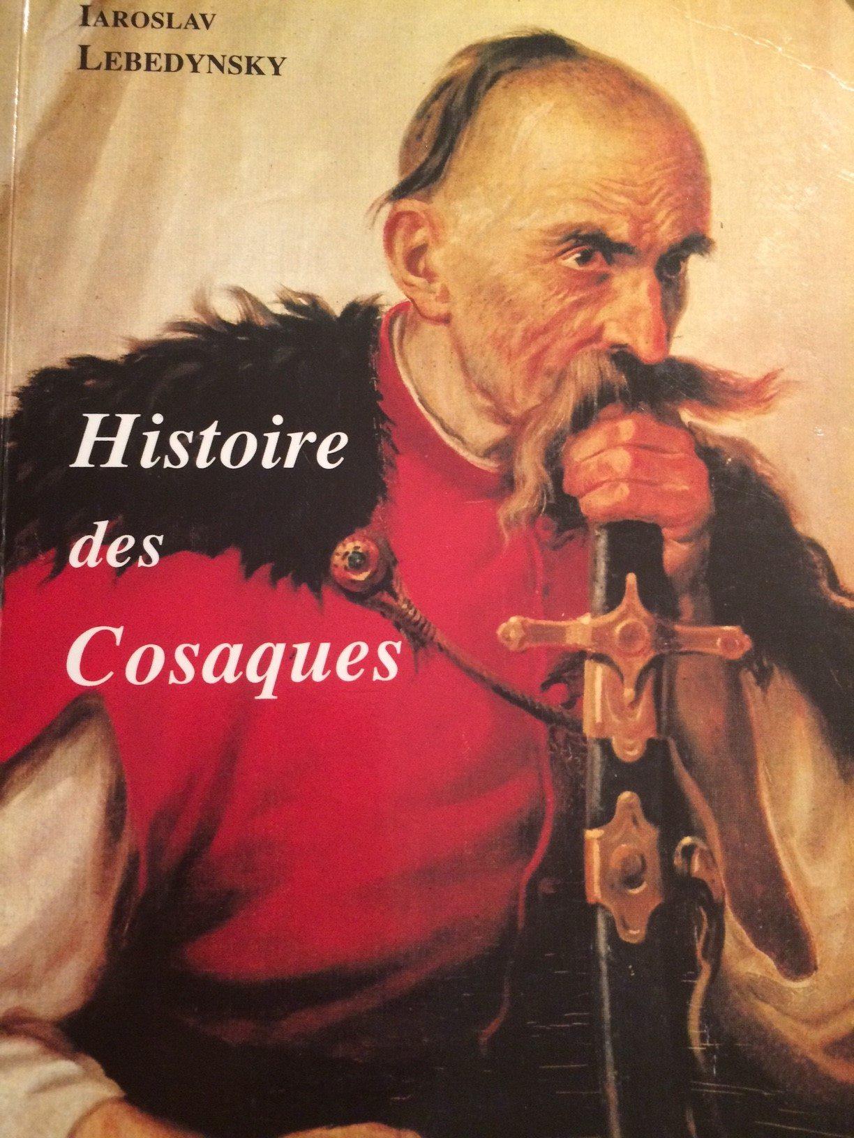 Yaroslav Lebedynsky – Histoire des Cossaks
