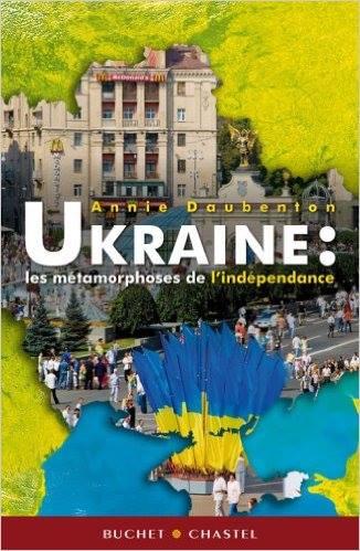 Annie Daubenton: Ukraine – les métamorphoses de l'indépendance