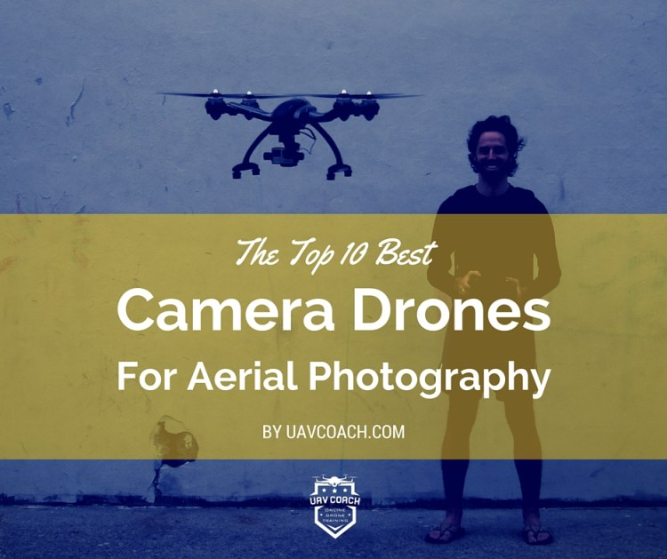 Best Camera Drones for Aerial Photography