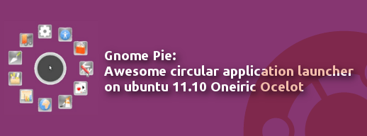 gnome pie ubuntu 11.10