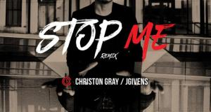 christon-gray-stop-me-remix