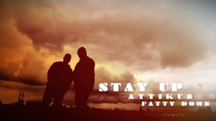 "Attikus feat. Fatty Down – ""Stay Up"""