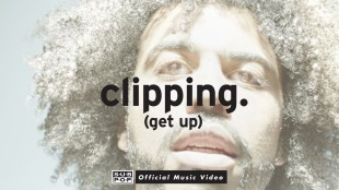 "Clipping – ""Get Up"""