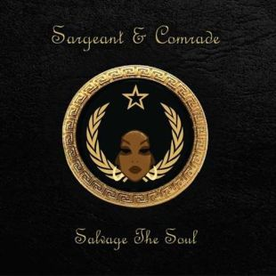 Sargeant & Comrade – Salvage The Soul EP