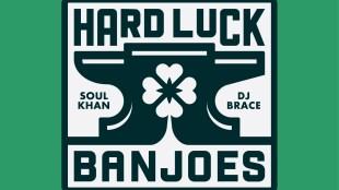 "Hard Luck Banjoes (Soul Khan & DJ Brace) - ""Once Again"""