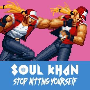 Soul Khan Stop Hitting Yourself f Illingsworth, Dom O Briggs & F Virtue
