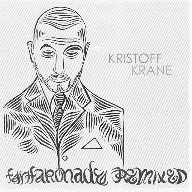 Kristoff Krane - Fanfaronade Remixed