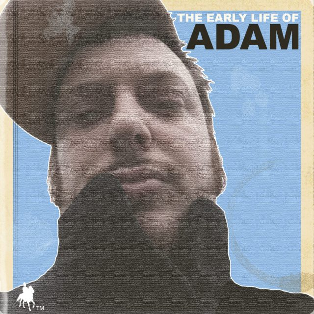 ADAM - The Early Life of ADAM
