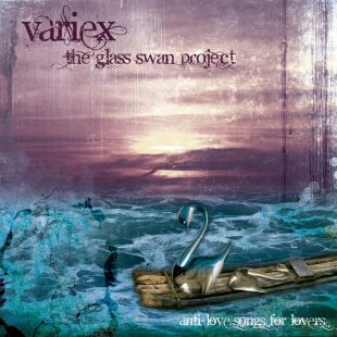 variex-the-glass-swan-project-anti-love-songs-for-lovers