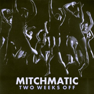 mitchmatic-two-weeks-off