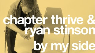 "Chapter Thrive & Ryan Stinson - ""By My Side"""
