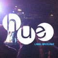 Label Spotlight: Hue