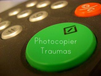 PhotocopierTraumas