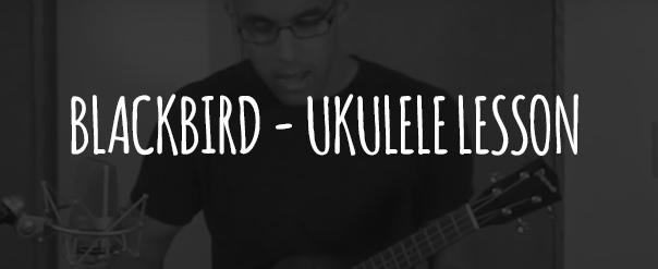 Blackbird Ukulele Lesson