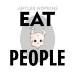 Antler Hopkins-Eat People