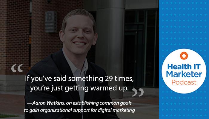 Aaron Watkins on the Health IT Marketer Podcast
