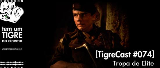 Tropa de Elite   TigreCast 74