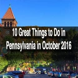 Things to do in PA in October 2016
