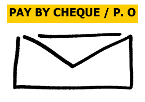 PAY BY CHEQUE OR P O