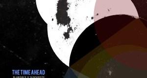 Blakface x SeanWyze - The Time Ahead