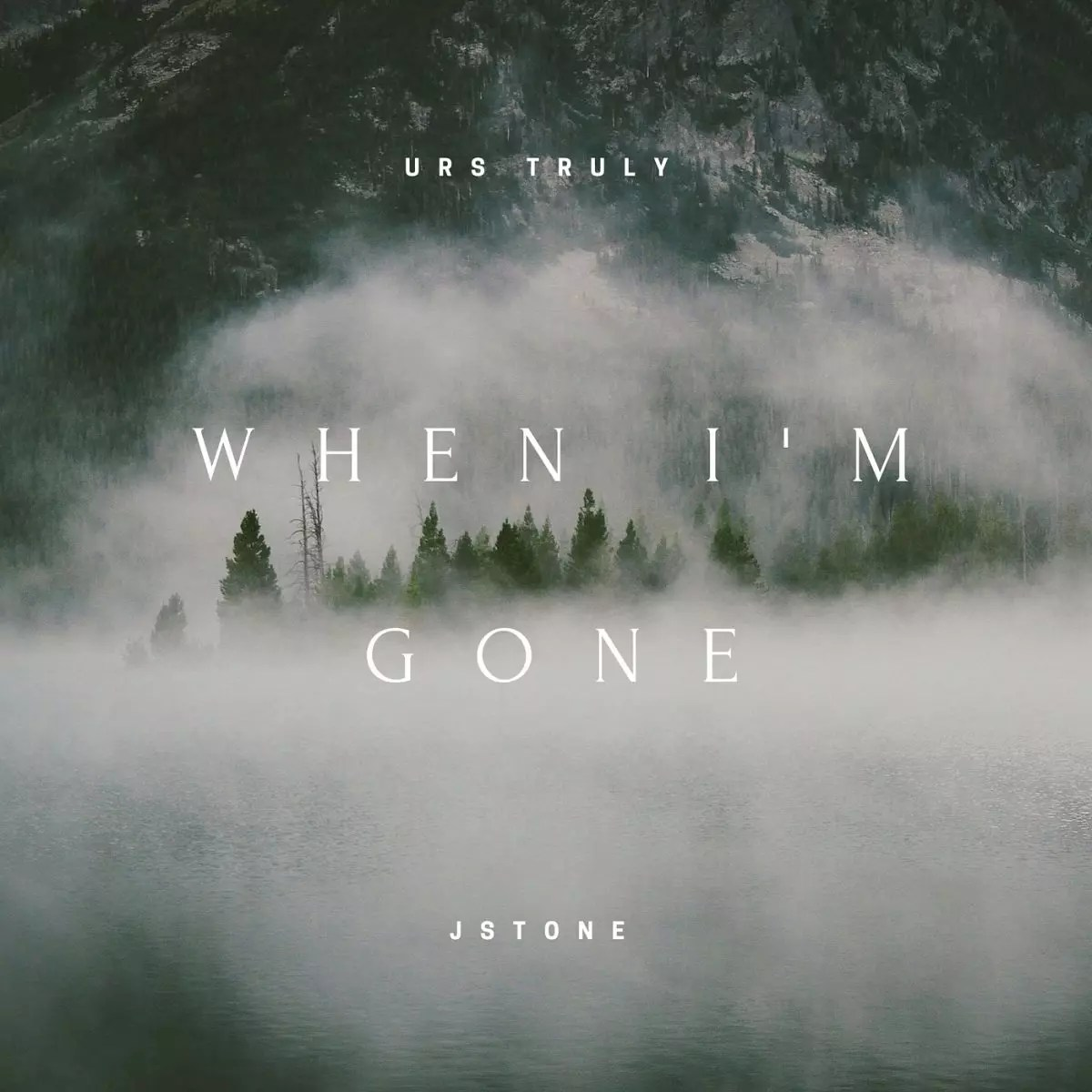 "Urs Truly x JSTONE - ""When I'm Gone"""