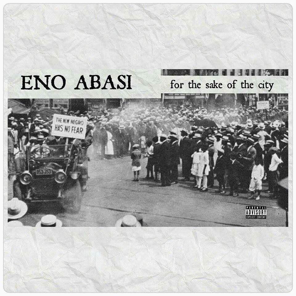 "Eno Abasi – ""For The Sake Of The City"" Mixtape (Review)"