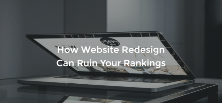 How Website Redesign Can Ruin Your Rankings