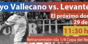 Unión Rayo retransmitirá los cuartos de Copa del Rey Juvenil