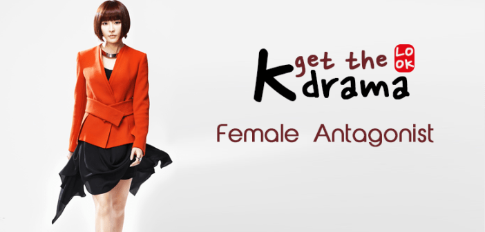 [Get The K-Drama Look] Female Antagonist