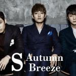 [Tune In] S – Autumn Breeze