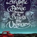 Benjamin Alire Saenz, Aristote et Dante découvrent les secrets de l'univers