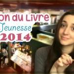 [Vlog] Salon du Livre Jeunesse de Montreuil 2014 + Rencontre + Soirée R