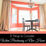 8 Things To Consider When Purchasing a New Home