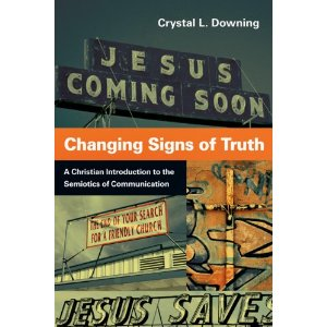 Book Announcement: Changing Signs of Truth: A Christian Introduction to the Semiotics of Communication @ivpress