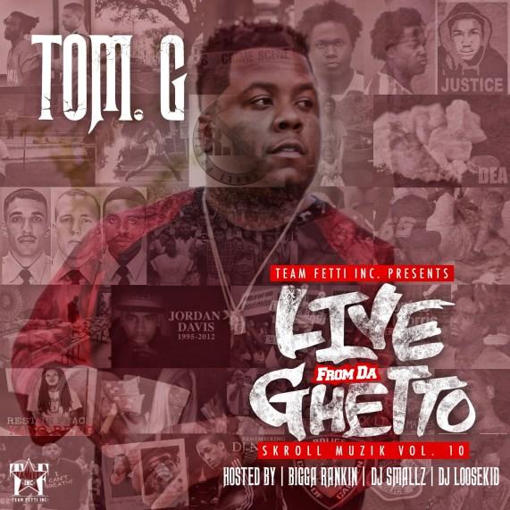 Tom G x Live from da Ghetto